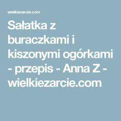 Sałatka z buraczkami i kiszonymi ogórkami - przepis - Anna Z - wielkiezarcie.com