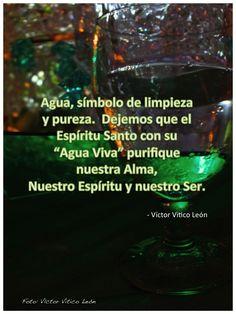 """Agua, símbolo de limpieza y pureza.  Dejemos que el Espíritu Santo con su """"Agua Viva"""" purifique nuestra Alma, Nuestro Espíritu y Nuestro Ser."""
