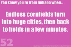 You know you're from Indiana when...
