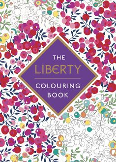 We know what we'll be asking for in our (highly fashionable) Christmas stocking. The LIBERTY Colouring Book.