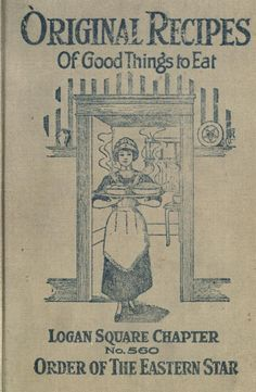 1919 Original Recipes of Good Things to Eat - Order of the Eastern Star. Logan Square Chapter No. Can't wait to try these recipes! Retro Recipes, Old Recipes, Cookbook Recipes, Vintage Recipes, Cooking Recipes, Recipies, Family Recipes, Homemade Cookbook, Cookbook Ideas