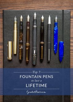 Goulet Pens Blog: Top 7 Fountain Pens to Last a Lifetime