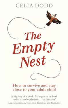 My oldest child may have made me a parent but my youngest child will make me an empty nester,,,,,Empty Nest by Celia Dodd