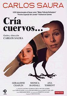 Cría cuervos (English: Raise Ravens) is a 1976 Spanish film directed by Carlos Saura. The film is an allegorical drama about an eight year old girl dealing with loss.