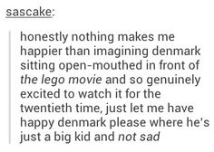 Denmark I agree with sascake! Denmark is just a big kid, let him be like that! :D