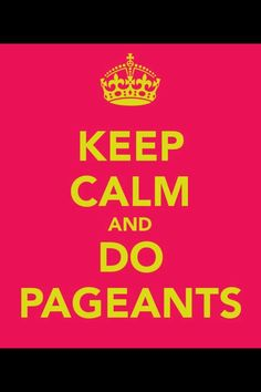 For my pageant girls :)