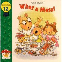 July 11, 2013 What a Mess (Arthur's Family Value Series, Volume 12)