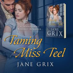 Taming Miss Teel by Jane Grix is a traditional regency romance. Get it now from Amazon: http://amzn.com/B01MYE6GEJ/?tag=beetifulcom-20 Book cover by Beetiful. #book #ebook #tamingtheshrew #janegrix #bookcover #beetiful #historicalromance #regencyromance #romance