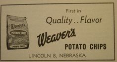 Weaver's Potato Chips - Lincoln staple in the 70's - Remember going on the field trip...  Too bad Frito-lay killed them.