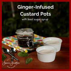 Dad& Ginger-Infused Custard Pots with Basil Syrup (AIP/Paleo) Ginger And Honey, Fresh Ginger, Paleo Dairy, Dairy Free, Lemon Basil Chicken, Paleo Recipes, Free Recipes, Custard, Food Print