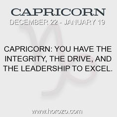 Fact about Capricorn: Capricorn: You have the integrity, the drive, and the leadership to excel. #capricorn, #capricornfact, #zodiac. More info here: www.horozo.com #chinesenumerologyhoroscopes