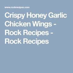 Crispy Honey Garlic Chicken Wings - Rock Recipes - Rock Recipes