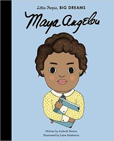 Maya Angelou (Little People, Big Dreams): Lisbeth Kaiser, Leire Salaberria: 9781847808899: Amazon.com: Books
