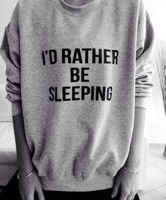 Rather Be Sleeping Sweatshirt