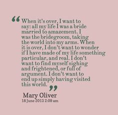 Mary Oliver @Yasmin Shaddox - love this!  thank you for sharing mary oliver and you!