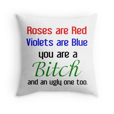 """ROSES ARE RED VIOLETS ARE BLUE"" Throw Pillows by Divertions 
