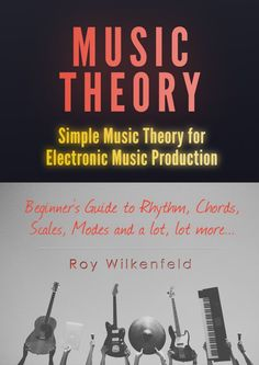 Music Theory: Simple Music Theory for Electronic Music Production Book Review