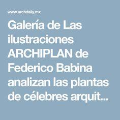 Galería de Las ilustraciones ARCHIPLAN de Federico Babina analizan las plantas de célebres arquitectos - 15