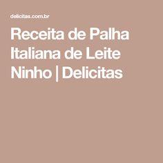 Receita de Palha Italiana de Leite Ninho | Delicitas