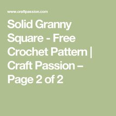 Solid Granny Square - Free Crochet Pattern | Craft Passion – Page 2 of 2