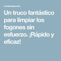 Un truco fantástico para limpiar los fogones sin esfuerzo. ¡Rápido y eficaz! Limpieza Natural, Agaves, Housekeeping, Cleaning Hacks, Metal Working, Diy And Crafts, Tips, How To Make, Patchwork Ideas