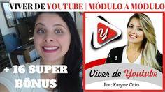 CURSO VIVER DE YOUTUBE | MÓDULO A MÓDULO -KARYNE OTTO