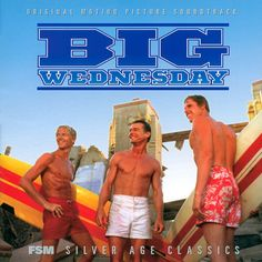 """Big Wednesday"" (1978).  Music from the movie soundtrack which was only recently released in 2004 by FSM."