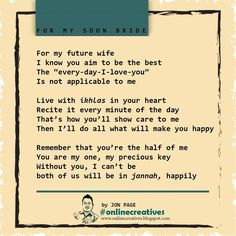 For my soon-wife-to-be. Contemporary Poetry, Future Wife, I Know, Knowing You, I Love You, Islam, Good Things, Make It Yourself, Te Amo
