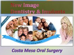 costa-mesa-oral-surgery by oralsurgerysz via Slideshare Dentist Reviews, Making Decisions, Oral Surgery, Dental Services, Dentist In, Cavities, Dental Care, Costa