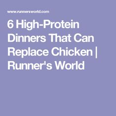 6 High-Protein Dinners That Can Replace Chicken | Runner's World