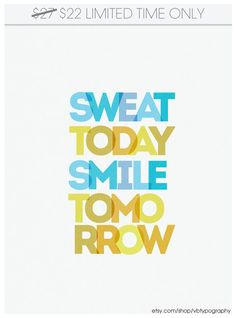 Sweat Today, Smile Tomorrow - 11x17 Print -  fitness poster exercise wall decor for gym typography exercise quote. $22.00, via Etsy.