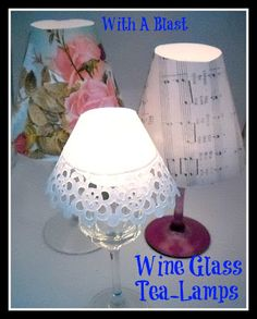 Tea lamps from wine glasses. Yet another use for dollar store/garage sale wine glasses.