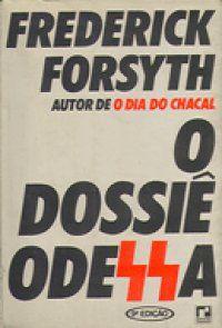 O Dossiê Odessa - Frederick Forsyth - Record