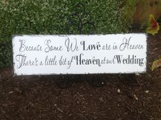 Items similar to Because Some We Love are in Heaven, there's a little bit of Heaven at our Wedding. - Wedding Memory Sign,Shabby Chic vintage Wedding Sign on Etsy Wedding Pins, Wedding Bells, Fall Wedding, Diy Wedding, Dream Wedding, Wedding Ideas, Wedding People, Wedding Stuff, Vintage Wedding Signs
