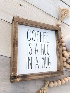 Coffee Is A Hug In A Mug - Hug In a Mug Wood Sign - Coffee Bar Sign - Farmhouse Style Sign - Rae Dun startingacoffeeshop Coffee Nook, Coffee Bar Home, Coffee Bar Signs, Coffee Art, Home Decor Signs, Diy Signs, Rustic Signs, Wooden Signs, Sign Quotes