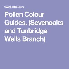 Pollen Colour Guides. (Sevenoaks and Tunbridge Wells Branch)