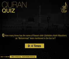 """** Quran Quiz ** Q: How many times has the name of Rasool-ullah ﷺ as """"Muhammad"""" been mentioned in the Quran? Ans) D- Al. Quiz With Answers, Islam For Kids, Islamic Information, Karachi Pakistan, Islamic Studies, Islam Muslim, Islam Facts, Prophet Muhammad, Quran Quotes"""
