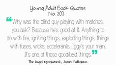 Iggy is one of the best characters in these books.<< agreed, Iggy and Fang are my favorite 2 Maximum Ride Quotes, Maxium Ride, Daughter Of Smoke And Bone, James Patterson, Page Turner, The Infernal Devices, The Fault In Our Stars, Book Fandoms, Book Series