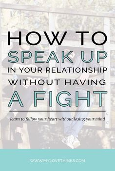 How to Speak Up in Your Relationship Without Having a Fight
