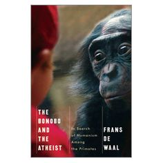 Frans de Waal, The Bonobo and the Atheist