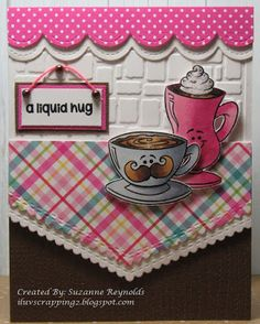 I Luv Scrapping Too: A Liquid Hug - Spring/Summer Coffee Lover's BlogHop Candy Awards, Hot Chocolate Images, Coffee Cards, Summer Drinks, I Card, Cocoa, Hug, Paper Crafts, Spring Summer
