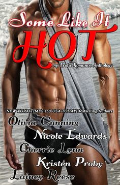 Some Like It Hot Anthology from Olivia Cunning, Nicole Edwards, Cherrie Lynn, Kristen Proby and Lainey Reese. #books #erotica