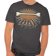 I Found This Humerus Bone, Funny T Shirt, Hoodie Sweatshirt