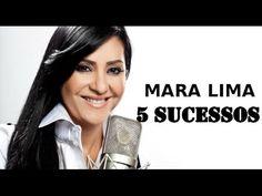 5 Sucessos de Mara Lima 2017 - YouTube