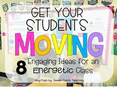 8 Engaging Ideas to help our students get up & active!