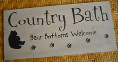 Bear bathroom  decor | Black Bear / Country Bath / Bear Bottoms Welcome / wood Sign western ... Lol too cute @Mary Woodis