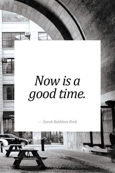 Now is a good time.