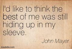 john mayer quotes - Google Search