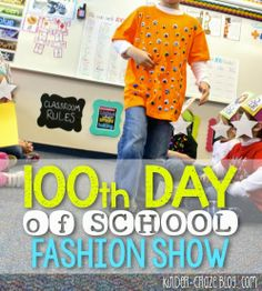 100th day of school tshirts and fashion show… cute idea!