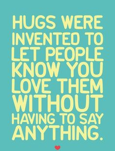 My mom has said of version of this hug quote for years. When you don't have the words, give a hug. A hug is the words you can't find. Cute Quotes, Sad Quotes, Famous Quotes, Great Quotes, Words Quotes, Quotes To Live By, Inspirational Quotes, Sayings, People Quotes